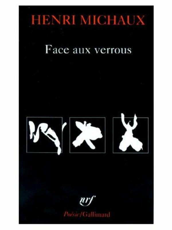 Henri Michaux - Face aux verrous - Gallimard