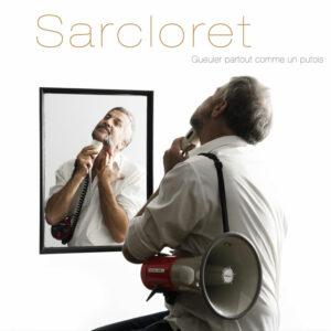 Sarcloret - Gueuler comme un putois