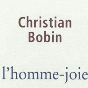 Christian Bobin - L'homme Joie - Ed. L'iconoclaste