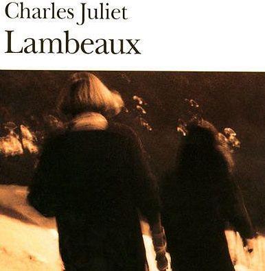 Lambeaux - Charles Juliet - Folio