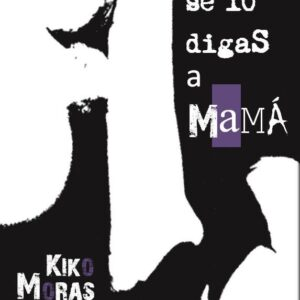 No se lo digas a Mamá - Kiko Moras